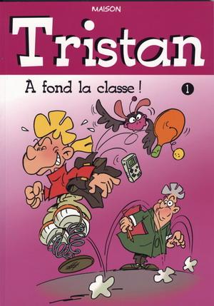 Tristan : 1. À fond la classe!