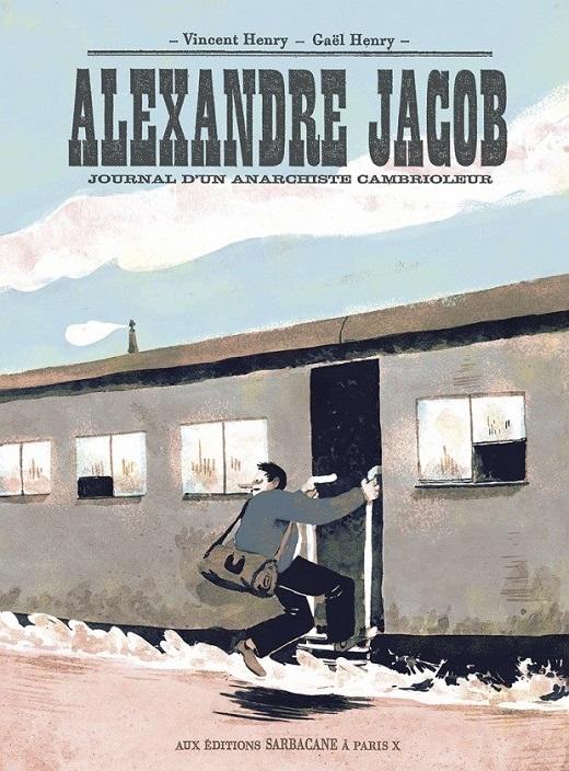Alexandre Jacob, journal d'un anarchiste cambrioleur